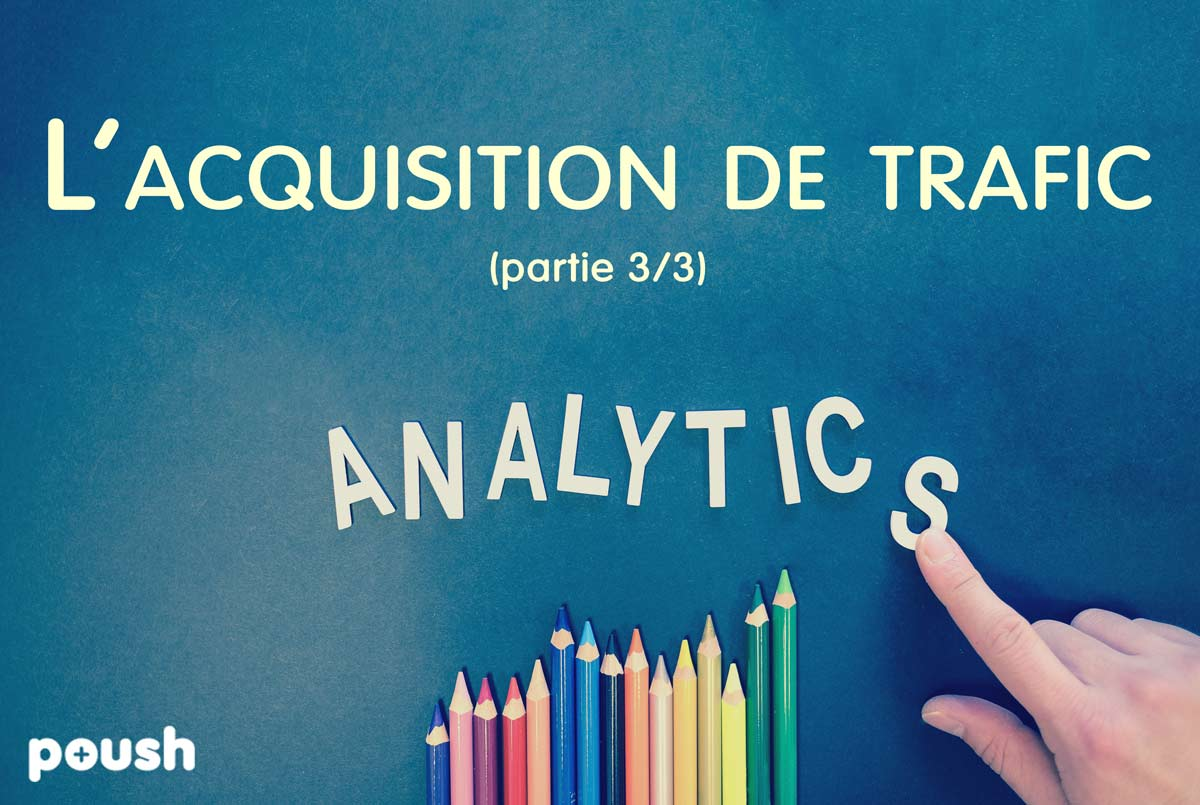 acquisition de trafic google analytics